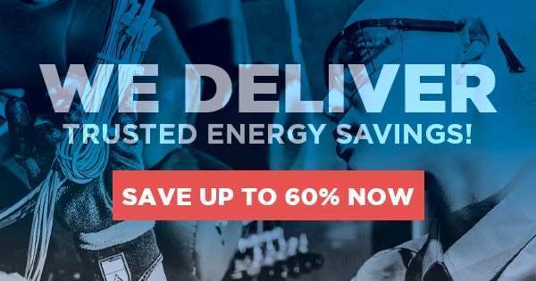 We Deliver Trusted Energy Savings - Save Up to 60%